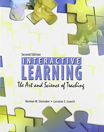 Interactive Learning: The Art and Science of teaching: W, STEINAKER NORMAN; S, LEAVITT LORRAINE