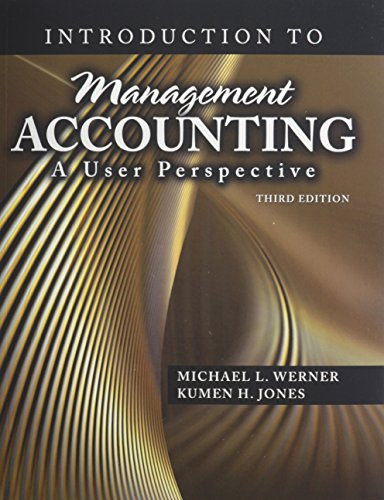 Introduction to Management Accounting: A User Perspective: Michael L. Werner