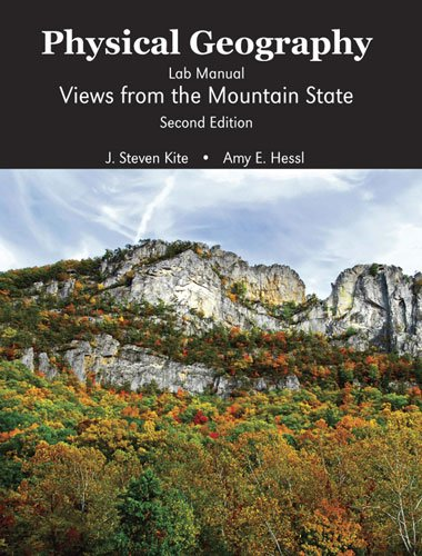 Physical Geography Lab Manual: Views from the Mountain State: KITE J STEVEN