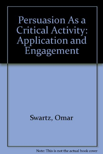 Persuasion as a Critical Activity: Application and Engagement: SWARTZ OMAR