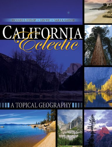 California Eclectic: A Topical Geography: HYSLOP RICHARD; WU LIN; GARVER SARA