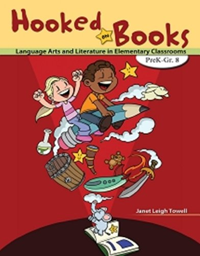 9780757573200: Hooked on Books: Language Arts and Literature in Elementary Classrooms PreK-Grade 8