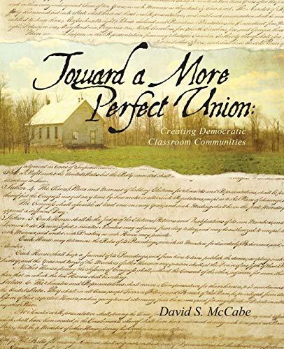 9780757574054: Toward a More Perfect Union: Creating Democratic Classroom Communities