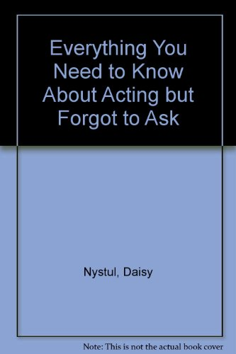 9780757574573: Everything You Need to Know about Acting but Forgot to Ask