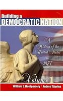 Building a Democratic Nation: A History of: MONTGOMERY WILLIAM, TIJERINA