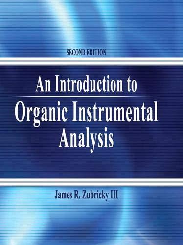 An Introduction to Organic Instrumental Analysis: Zubricky, James