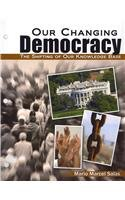 9780757576126: Our Changing Democracy: The Shifting of Our Knowledge Base