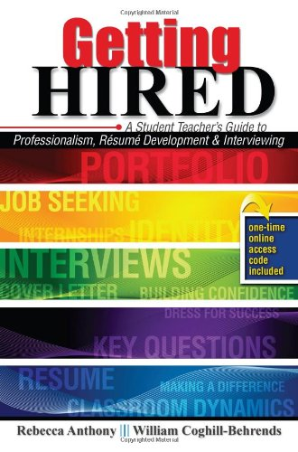 9780757576133: Getting Hired: A Student Teacher's Guide to Professionalism, Resume Development and Interviewing