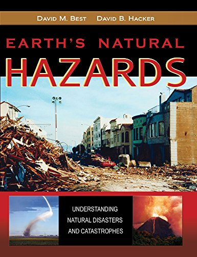Earth's Natural Hazards: Understanding Natural Disasters and: Best, David M.;