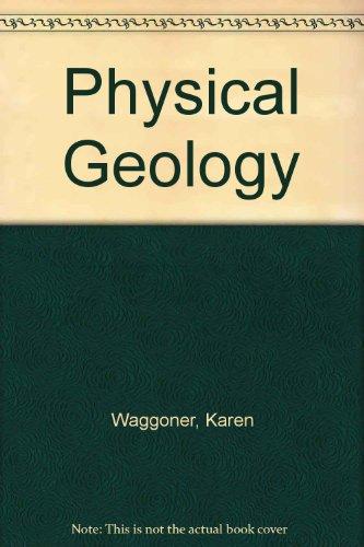 Physical Geology Lab Manual: WAGGONER KAREN JENECE,