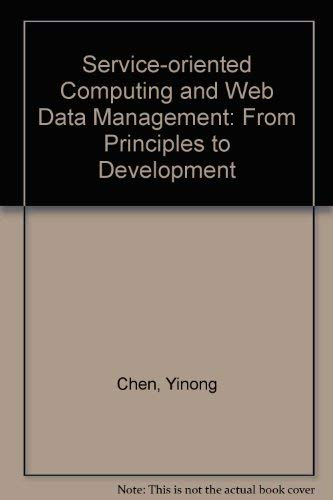 Service-Oriented Computing and Web Data Management: From Principles to Development: TSAI WEI-TEK, ...