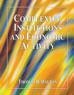 9780757578175: Complexity, Institutions and Economic Activity
