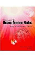 9780757579424: Introduction to Mexican American Studies: Story of Aztlan and La Raza