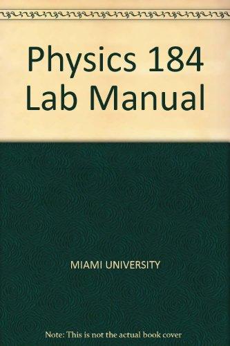 Physics 184 Lab Manual: MIAMI UNIVERSITY
