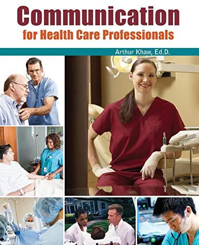 Communication for Health Care Professionals: KHAW ARTHUR