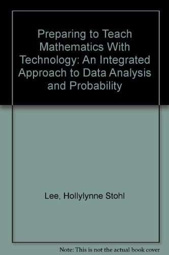 9780757579721: Preparing to Teach Mathematics with Technology: An Integrated Approach to Data Analysis and Probability