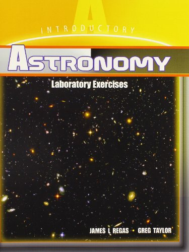 Introductory Astronomy Laboratory Exercises: TAYLOR GREGORY, REGAS