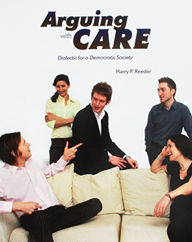 9780757580109: Arguing with Care: Dialectic for a Democratic Society