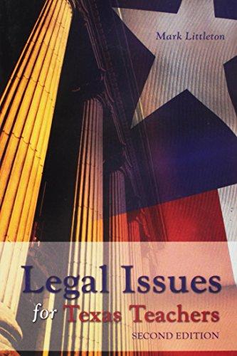 Legal Issues for Texas Teachers: LITTLETON  MARK