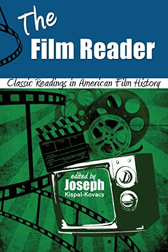 The Film Reader : Classic Readings in: Joseph Kispal-Kovacs