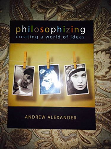 9780757581403: Philosophizing: Creating a World of Ideas
