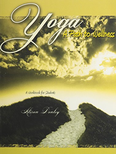 Yoga : A Path to Wellness: Alison Donley