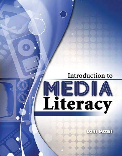 Introduction to Media Literacy: MOSES LORI