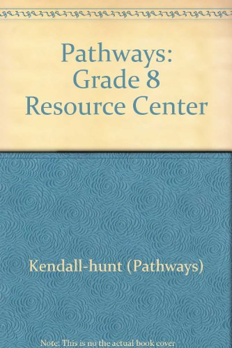 Pathways: Grade 8 Resource Center: Kendall-hunt (Pathways)