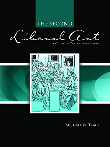 9780757585746: The Second Liberal Art: A Guide to Traditional Logic