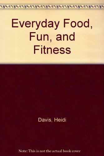 9780757586095: Everyday Food, Fun, and Fitness