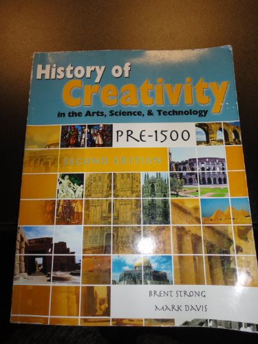 9780757586200: History of Creativity in the Arts, Science and Technology: Pre-1500, Second Edition