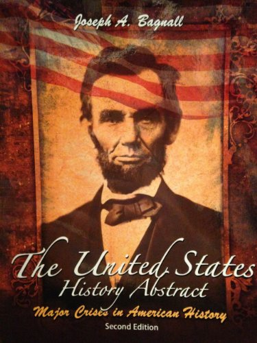 9780757586231: The United States History Abstract: Major Crises in American History