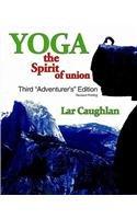 Yoga: The Spirit of Union: CAUGHLAN LAURENCE I
