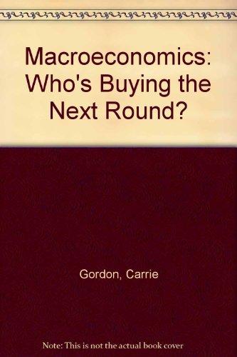 9780757587139: Macroeconomics: Who's Buying the Next Round?