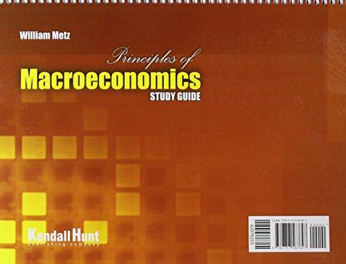 Principles of Macroeconomics Study Guide: METZ WILLIAM LEO