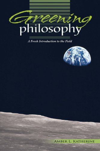 9780757587689: Greening Philosophy: A Fresh Introduction to the Field