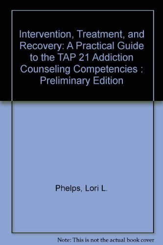 9780757587955: Intervention, Treatment and Recovery: A Practical Guide to the TAP 21 Addiction Counseling Competencies