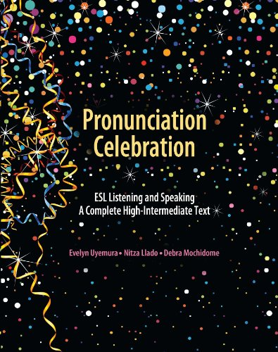 9780757588907: Pronunciation Celebration ESL Listening and Speaking A Complete High-Intermediate Text