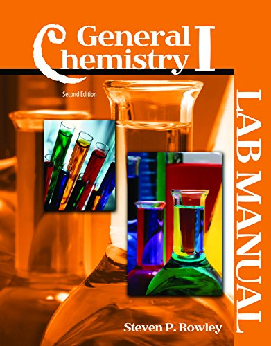 General Chemistry I: Lab Manual: ROWLEY STEVEN