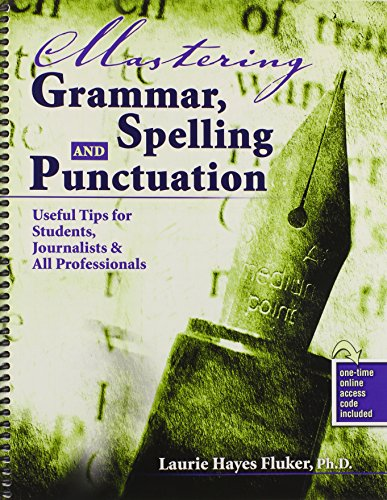 9780757590047: Mastering Grammar, Spelling and Punctuation: Useful Tips for Students, Journalists AND All Professionals