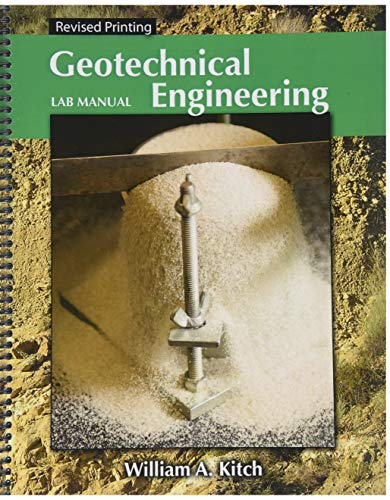 Geotechnical Engineering Lab Manual: KITCH WILLIAM A