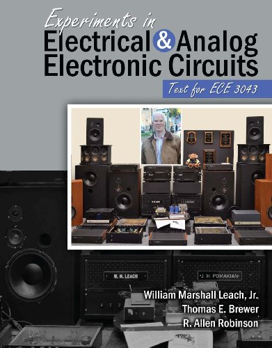 Experiments in Electrical and Analog Electronic Circuits: Text for ECE 3043: Jr. W. Marshall Leach,...