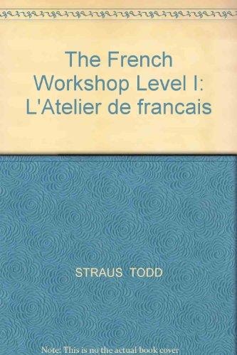 9780757597565: The French Workshop Level I: L'Atelier de francais