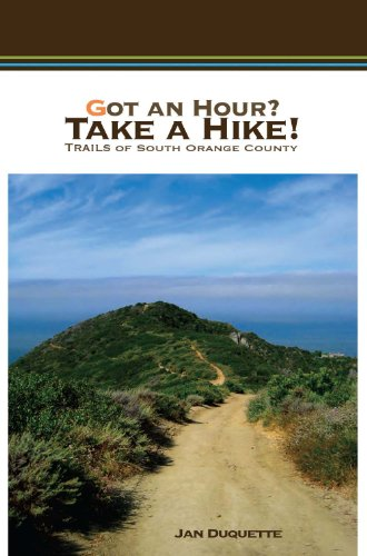 Got an Hour? Take a Hike!: Trails of South Orange County: DUQUETTE JAN