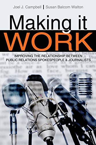 9780757597800: Making It Work: Improving the Relationship Between Public Relations Spokespeople and Journalists