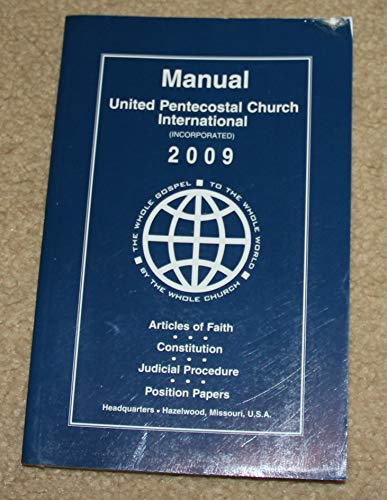 9780757711756: Manual United Pentecostal Church International (Articles of Faith, Constitution, Judicial Procedure, Position Papers)