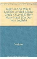 Rigby on Our Way to English: Leveled Reader Grade K (Level B) How Many Hats? (On Our Way English): ...