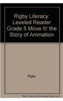 Rigby Literacy: Leveled Reader Grade 5 Move It! the Story of Animation: Rigby