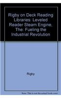 9780757824869: Rigby On Deck Reading Libraries: Leveled Reader Steam Engine, The: Fueling the Industrial Revolution
