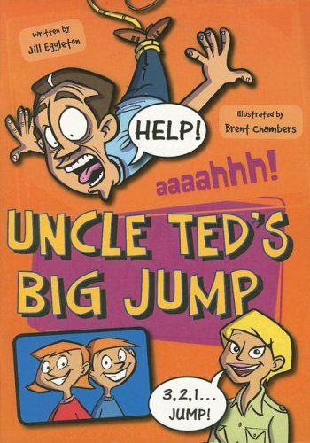 Uncle Ted's Big Jump (Sails: Sailing Solo): Jill Eggleton; Illustrator-Brent